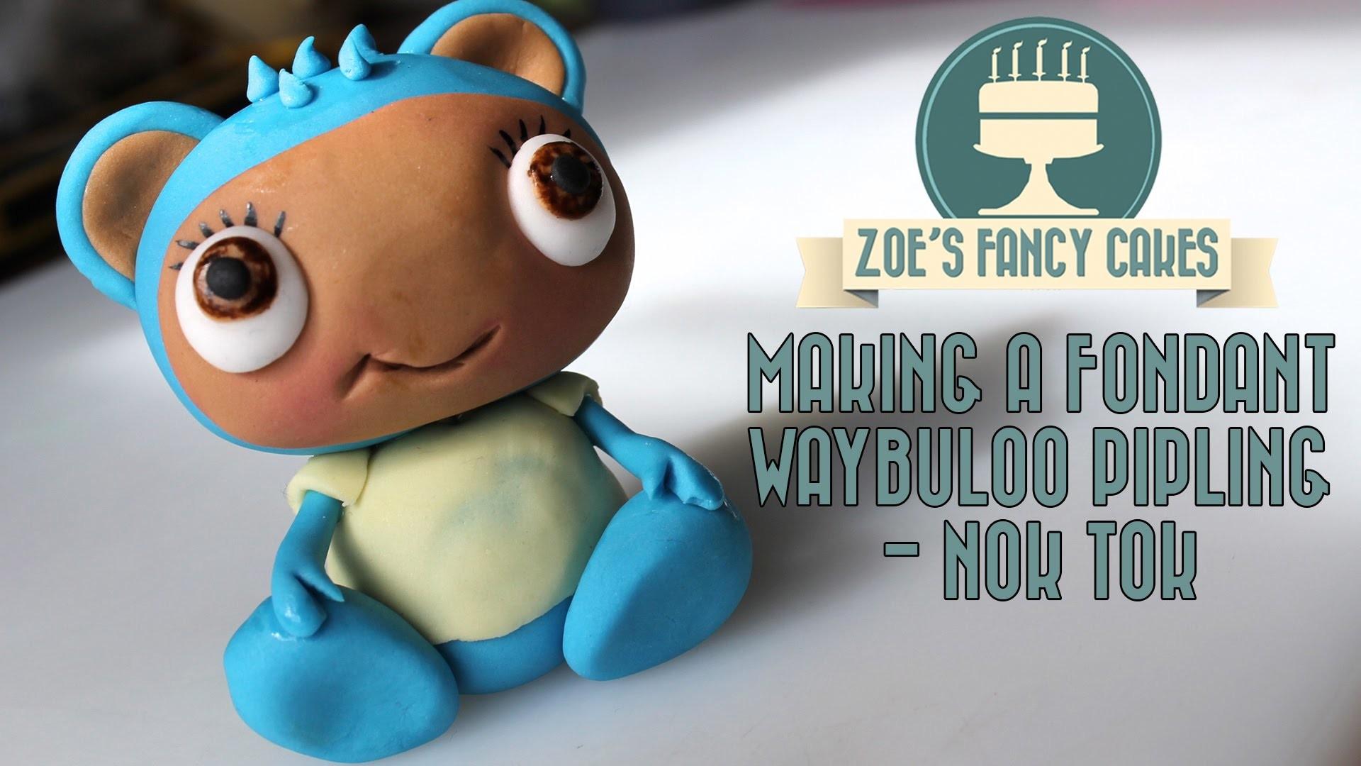 How to make a fondant waybuloo pipling Nok Tok (blue) How To Tutorial