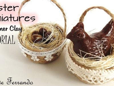 Polymer Clay Easter Miniatures Tutorial: Basket, Chocolate Hen & Eggs