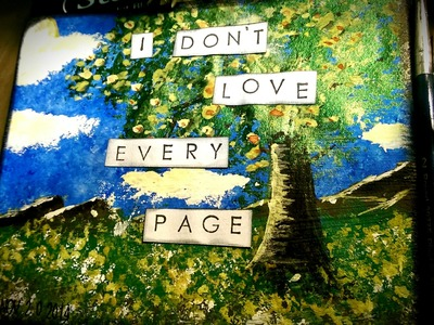 """Mixed Media Process Art Journal Series - Page #7 """"I Don't Love Every Page"""""""