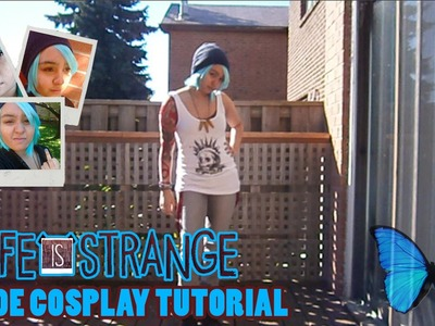 CHLOE COSPLAY TUTORIAL - Life Is Strange