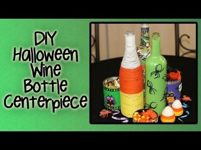 DIY Halloween Wine Bottle Centerpiece [Let's Create Something Great!]