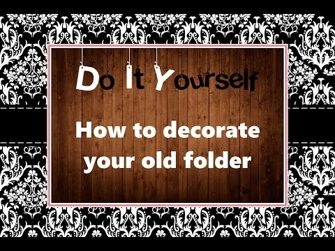 Diy How To Decorate Your Old Folder
