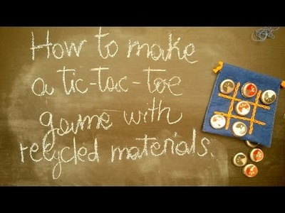 DIY - How to make a Tic Tac Toe game with recycled materials