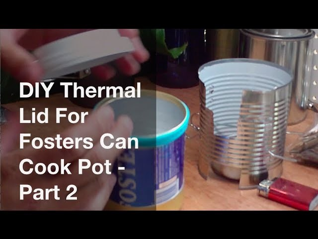 DIY Thermal Lid For Fosters Can Cook Pot - Part 2 (Double Starbucks Lid)