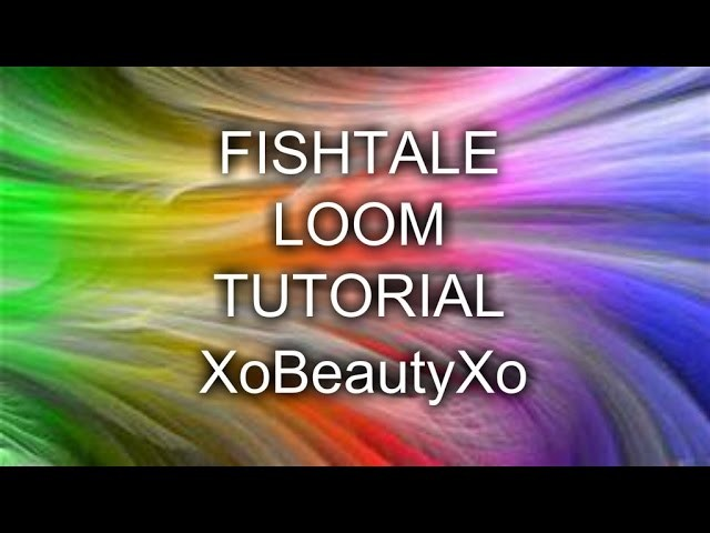 FISHTALE LOOM BRACELET TUTORIAL!!