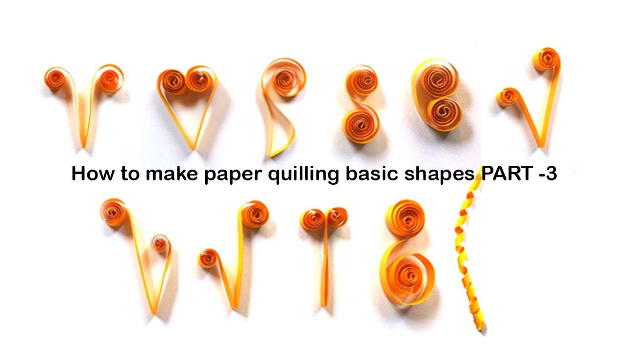 How to make quilling basic shapes for beginners tutorial - part 3