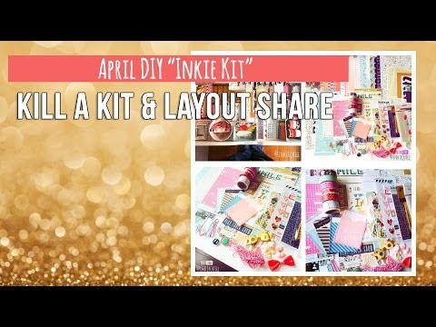 "Kill a Kit & Layout Share ~ EPIC ~ April DIY ""Inkie Kit"""