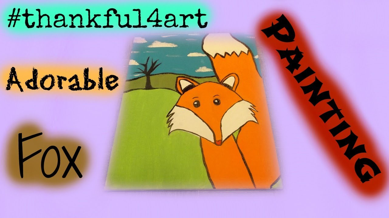 #thankful4art Adorable Fox Painting Tutorial