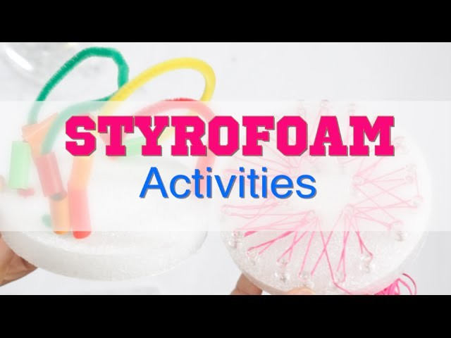 Three Activities with Dollar Tree Styrofoam- Cheap and Easy
