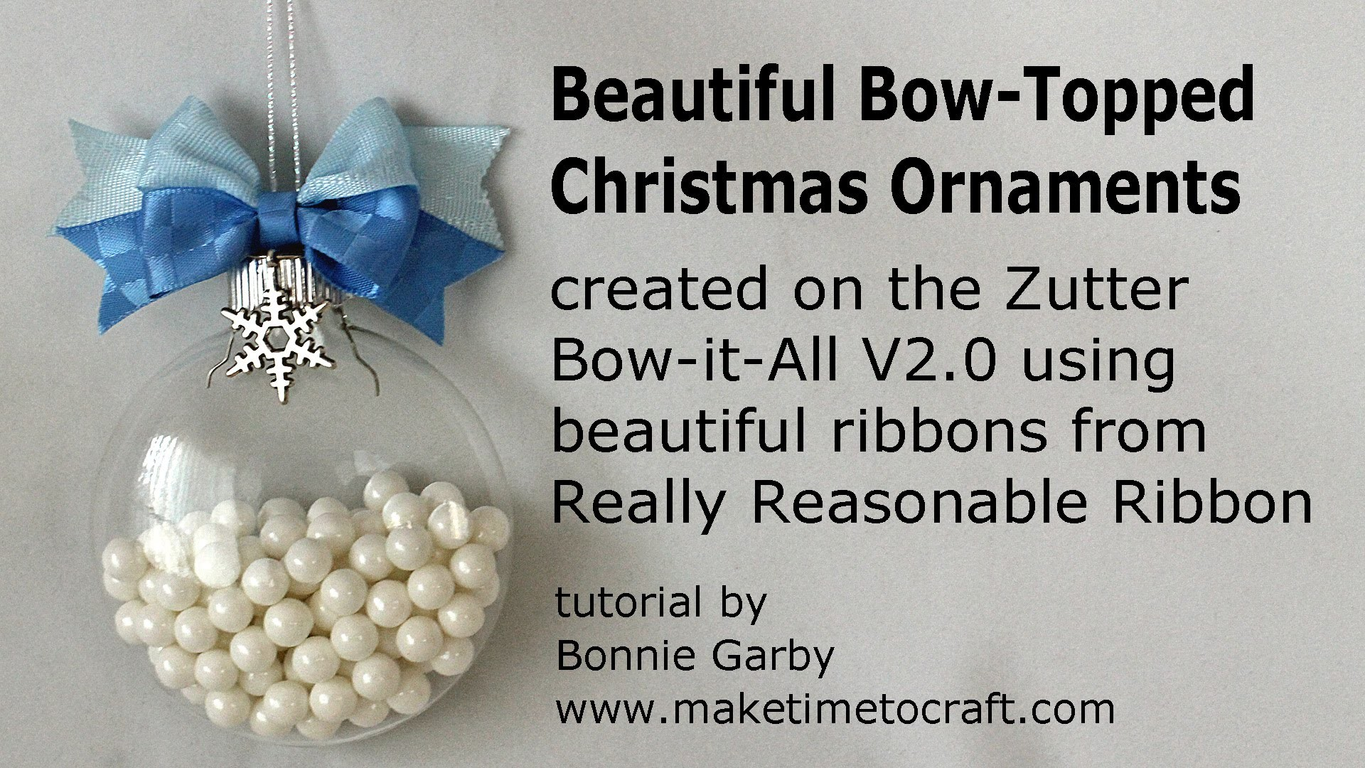 Zutter Bow-it-All V2.0 Tutorial * Beautiful Bow Topped Christmas Ornaments