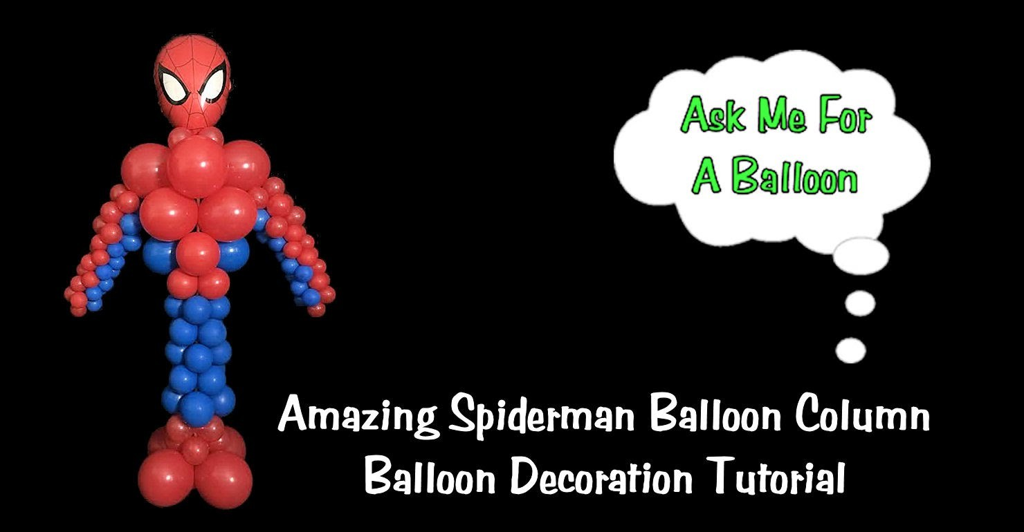 Amazing Spiderman Balloon Column - Balloon Decoration Tutorial