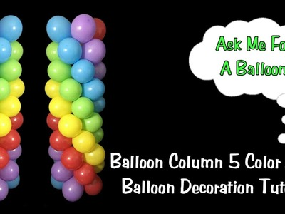 Balloon Column 5 Color Spiral No Stand - Balloon Decoration Idea.Tutorial
