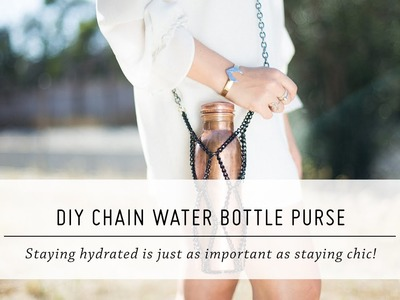 DIY Chain Water Bottle Purse | Style and Accessory Tutorial | Mr. Kate
