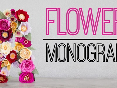 DIY Flower Monogram. Monograma de Flores Collab. Carte Fini