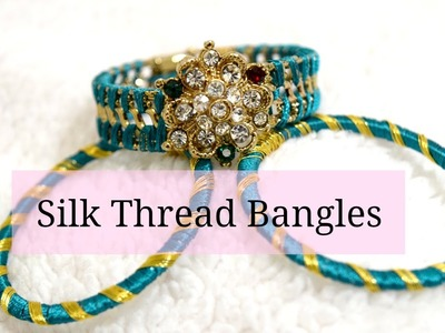 How to: Silk Thread Bangles | Renew Old Bangles to New