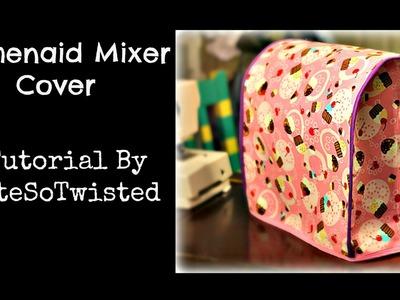 Kitchenaid Mixer Cover (Sewing Tutorial)