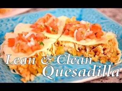Lean & Clean Quesadilla   Cheap Clean Eats