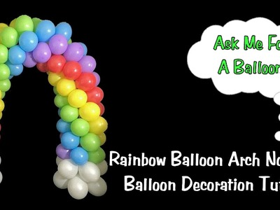 Rainbow Balloon Arch DIY - Balloon Decoration Tutorial