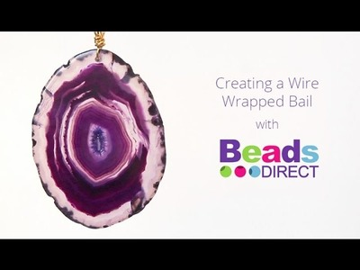 Creating a Wire Wrapped Bail | Beads Direct Tutorial