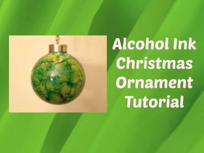 Easy Alcohol Ink Christmas Ornament Tutorial