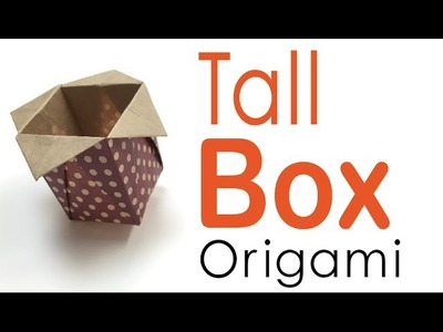 Origami Paper Tall Box With Calyx  - Origami Kawaii