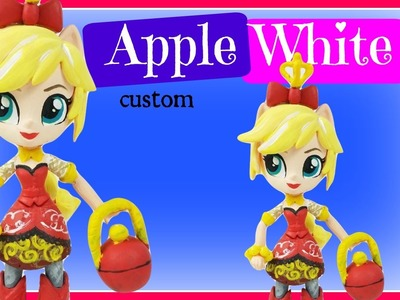 EAH Apple White Custom My Littly Pony Equestria Girls Mini DIY Makeover | Start With Toys