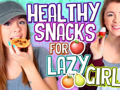 Easy Healthy Snack Ideas for Lazy Girls!!!. Jill Cimorelli