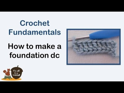 Foundation Double Crochet (fdc) - Crochet Fundamentals #17