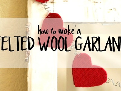 How to Make a Felted Wool Garland