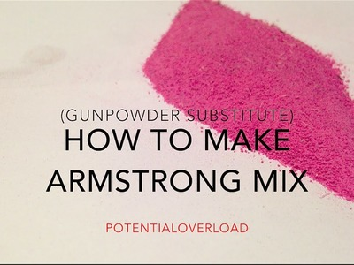How To Make Armstrong Mix (Possible GunPowder Substitute)