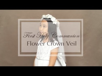 How to make the First Communion Flower Crown Veil