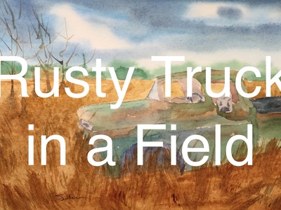How to Paint a Truck in Watercolour Watercolor Rust Field Tutorial