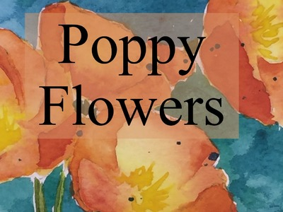 How to Paint Poppies in Watercolour (how I did it at least) Poppy  Flower Watercolor Tutorial