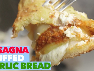 Lasagna Stuffed Garlic Bread | The World's Best Garlic Bread Recipe