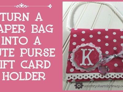 Turn a Paperbag into a Cute Purse Gift Card Holder