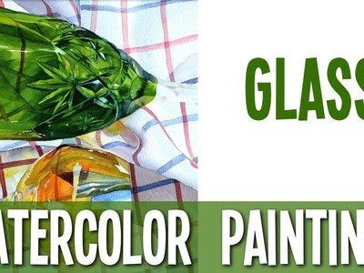 Watercolor Painting Demo - Glass