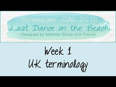 Week 1 UK - Last dance on the beach - Scheepjes CAL 2016 (English. UK Terminology)
