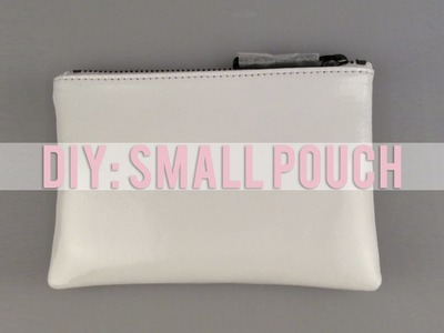 Snapchat DIY:  Small Pouch!
