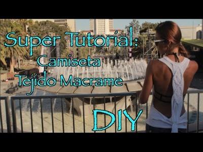 Super Tutorial- Camiseta Tejido Macrame (DIY)