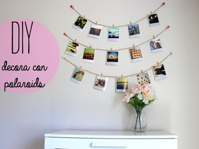 DIY decora tu cuarto con polaroids * Estilo tumblr