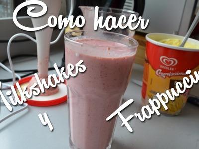 Como hacer Milkshakes y Frappuccinos