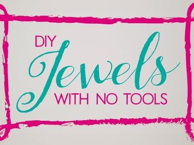 DIY Jewels With No Tools