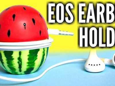 DIY WATERMELON EOS EARPHONE HOLDER