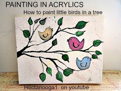 Easy to Paint: 3 Singing Birds in a Tree - Dollar Store Acrylics Paint