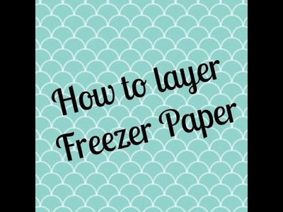 How To Layer Freezer Paper