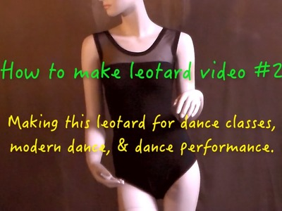 "How to make leotard "" leotard style #2""  video #20"