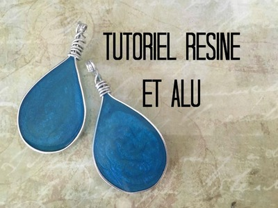 Tuto #47 : SPECIAL RESINE - Résine & Alu -