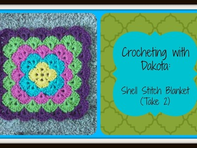 Crocheting With Dakota: Beautiful Shell Stitch Blanket (take 2)