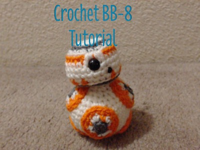 How to Crochet BB-8 Droid Part 1