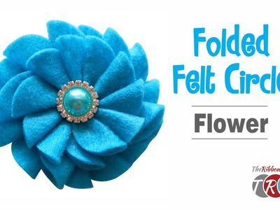 How to Make a Folded Felt Circle Flower - TheRibbonRetreat.com